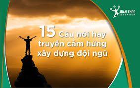 Tổng Hợp Những Câu Nói đông Viên Tinh Thần Trong Công Việc